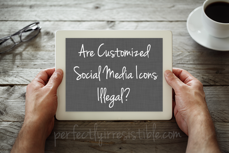 Are Customized Social Media Icons Illegal?
